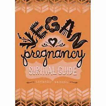 Vegan Pregnancy Survival Guide by Seyward Rebhal - 9780980144031 Book