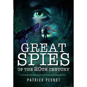 Store spioner af det tyvende århundrede af Patrick Pesnot-9781473862197 bog