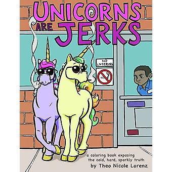 Unicorns are Jerks by Theo Lorenz - 9781492647201 Book