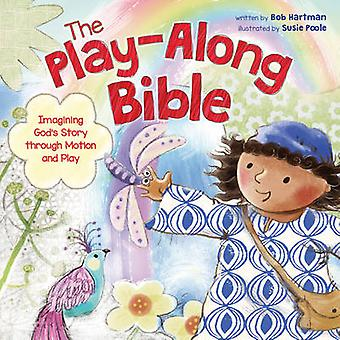 The Play-Along Bible - Imagining God's Story Through Motion and Play b