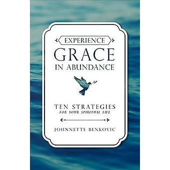 Experience Grace in Abundance by Johnnette S Benkovic - 9781622823093