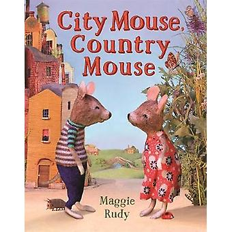 City Mouse - Country Mouse by Maggie Rudy - 9781627796163 Book