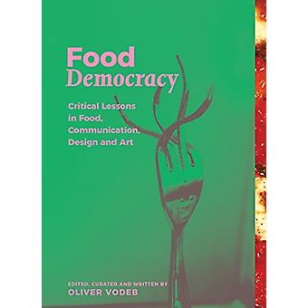 Food Democracy - Critical Lessons in Food - Communication - Design and
