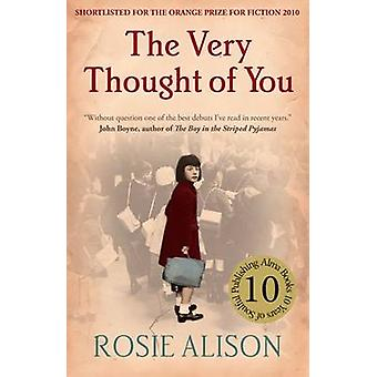 The Very Thought of You by Rosie Alison - 9781846883484 Book