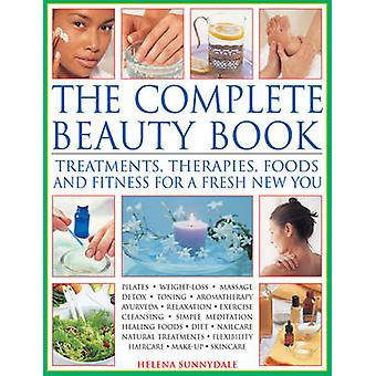The Complete Beauty Book - Treatments - Therapies - Foods and Fitness