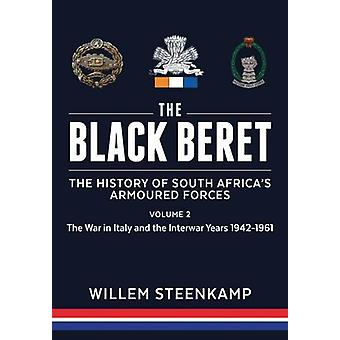 The Black Beret - The History of South Africa's Armoured Forces - Volum