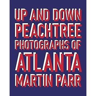 Martin Parr - Up and Down Peachtree - Photographs of Atlanta by Martin