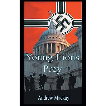 Young Lions Prey by Mackay & Andrew
