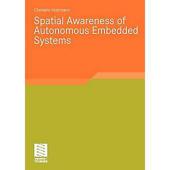Spatial Awareness of Autonomous Embedded Systems by Holzmann & Clemens