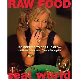 Raw Food Real World - 100 Recipes to Get the Glow by Matthew Kenney -