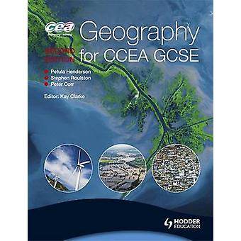 Geography for CCEA GCSE (2nd Revised edition) by Kay Clarke - Lynda F