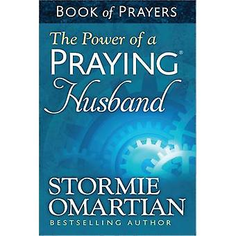 The Power of a Praying Husband Book of Prayers by Stormie Omartian -