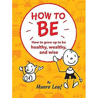 How to be - Six Simple Rules for Being the Best Kid You Can be (abridg