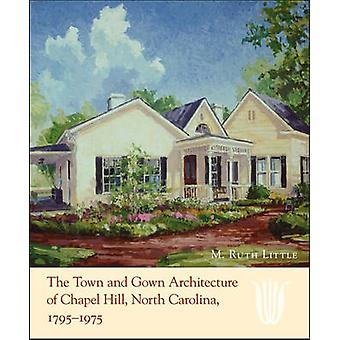 The Town and Gown Architecture of Chapel Hill - North Carolina - 1795