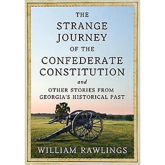 The Strange Journey of the Confederate Constitution - And Other Storie
