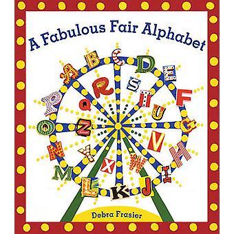 En fabelaktig rettferdig alfabetet av Debra Frasier - Debra Frasier - 978141699