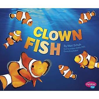 Clown Fish by Mari Schuh - Gail Saunders-Smith - 9781474704830 Book