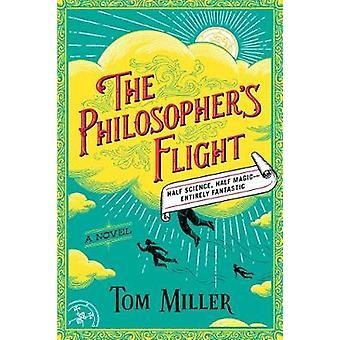 Filosofens flygning - en roman av Tom Miller - 9781501191817 bok
