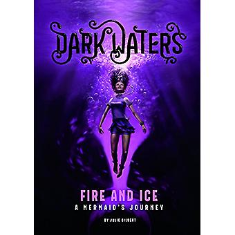 Fire and Ice - A Mermaid's Journey by Julie Gilbert - 9781474733977 Bo