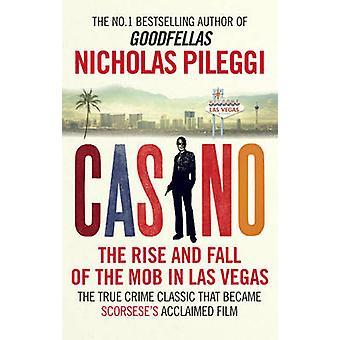 Casino - la subida y la caída de la mafia en Las Vegas por Nicholas Pileggi