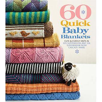 60 Quick Baby Blankets - Cute & Cuddly Knits in 220 Superwash[register
