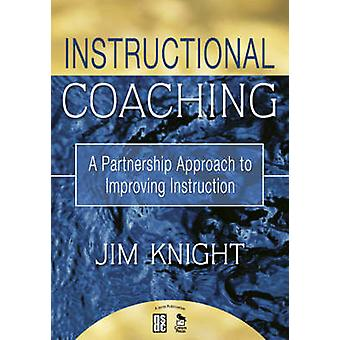 Instructional Coaching - A Partnership Approach to Improving Instructi