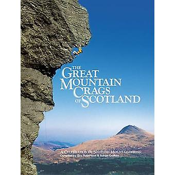 The Great Mountain Crags of Scotland - A Celebration of Scottish Mount