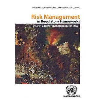 Gestion des risques dans des cadres réglementaires - vers une meilleure gestion