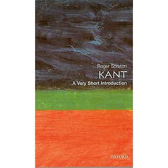 Kant - A Very Short Introduction by Roger Scruton - 9780192801999 Book