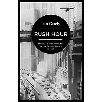 Rush Hour - comment survivent à 500 millions de banlieusards le trajet quotidien à Wor