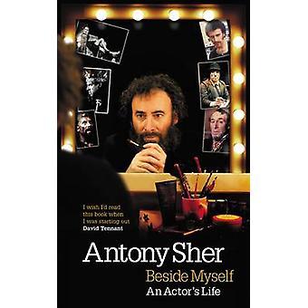 Beside Myself by Antony Sher - 9781848420359 Book