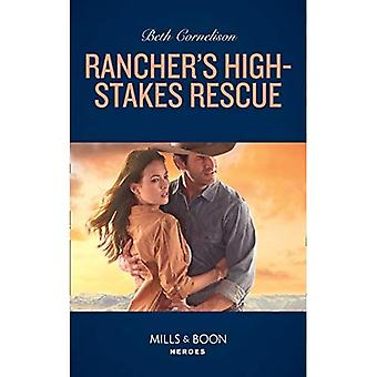 Rancher's High-Stakes Rescue� (Mills & Boon Heroes) (The McCall Adventure Ranch, Book 2) (The McCall� Adventure Ranch)
