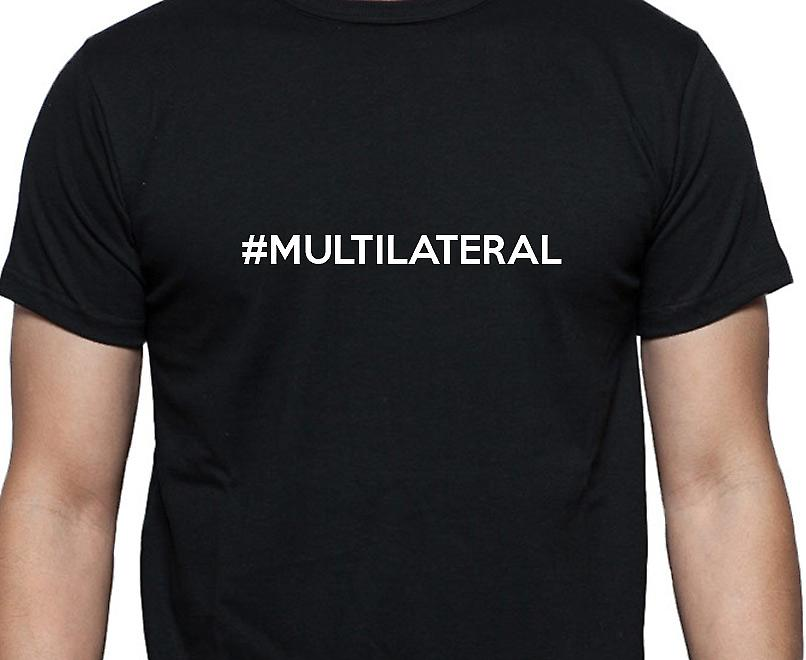 #Multilateral Hashag Multilateral Black Hand Printed T shirt