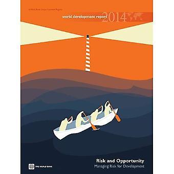 World Development Report 2014: Risk and Opportunity - Managing Risk for Development