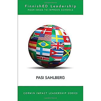 FinnishED Leadership: Four Big, Inexpensive Ideas to Transform Education