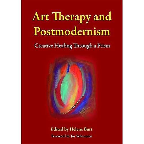 Art Therapy and Postmodernism  Creative Healing Through a Prism