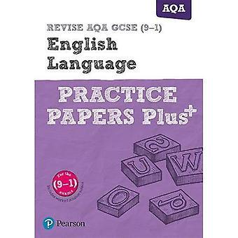 REVISE AQA GCSE (9-1) English Language Practice Papers Plus: for the 2015 qualifications (REVISE AQA GCSE English 2015)