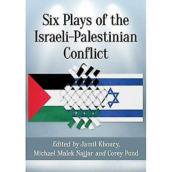 Six Plays of the Israeli-Palestinian Conflict