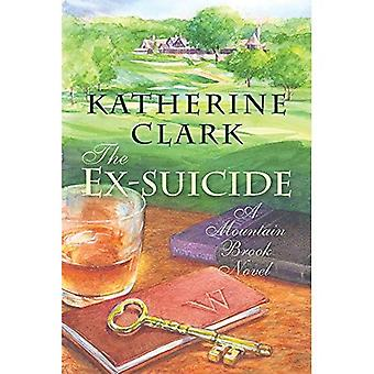 The Ex-Suicide: A Mountain Brook Novel (Story River Books)