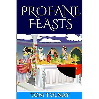 Profane Feasts