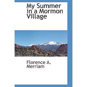 Min sommer i en Mormon landsby af Merriam & Florence A.