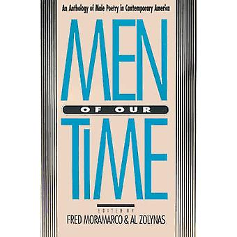 Men of Our Time An Anthology of Male Poetry in Contemporary America by Moramarco & Fred