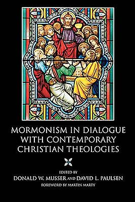 Mormonism in Dialogue with Contemporary Christian Theologies by Paulsen & David L.