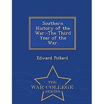 Südliche Geschichte von der War.The dritten Jahr des Krieges.  War College-Serie von Pollard & Edward