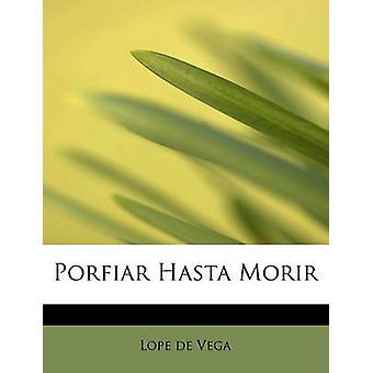 Porfiar Hasta Morir by Vega & Lope de