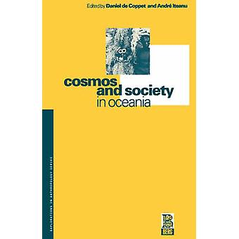 Cosmos and Society in Oceania by Daniel & de Coppet