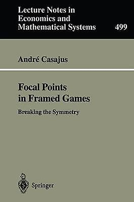 Focal Points in Framed Games Breaking the Symmetry by Casajus & Andre