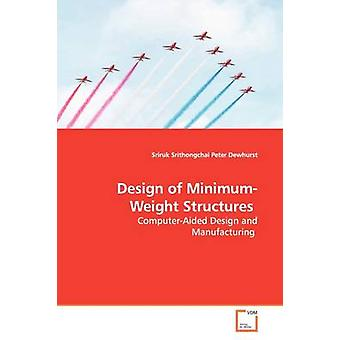 Design of MinimumWeight Structures by Srithongchai & Sriruk