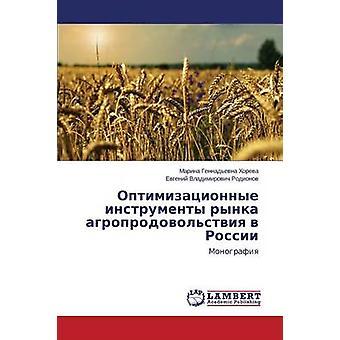 Optimizatsionnye Instrumenty Rynka Agroprodovolstviya V Rossii por Khoreva Marina Gennadevna