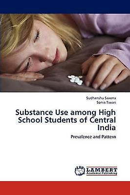 Substance Use among High School Students of Central India by Saxena & Sudhanshu